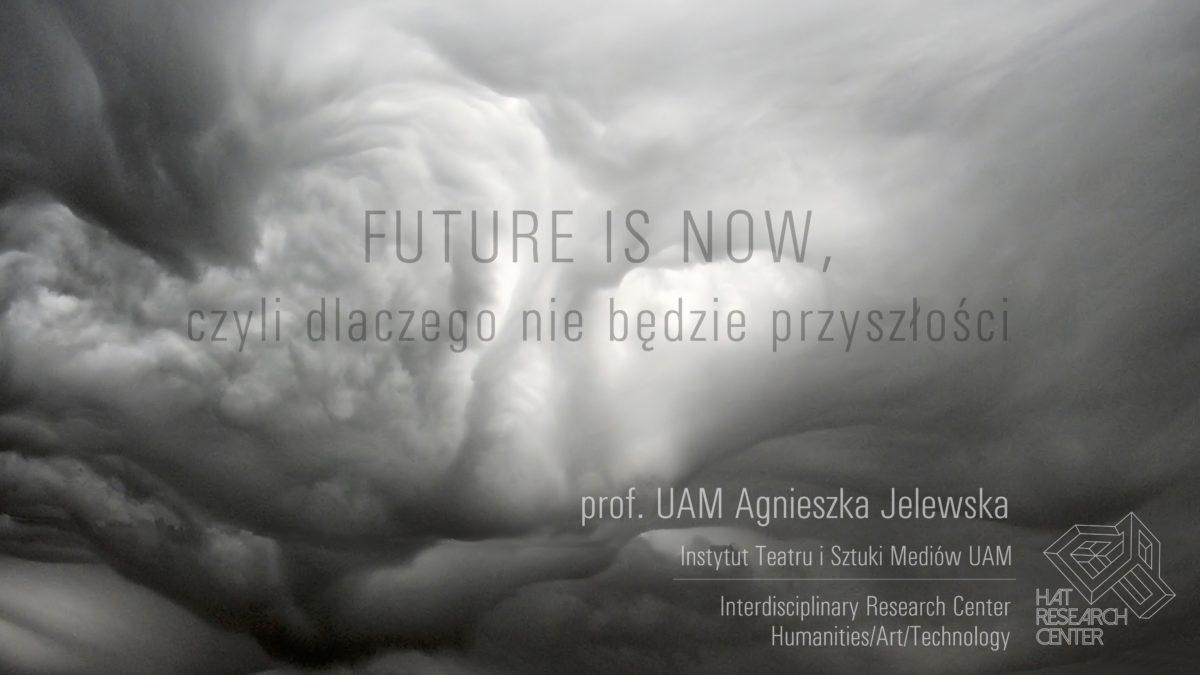Future is Now, czyli dlaczego nie będzie przyszłości