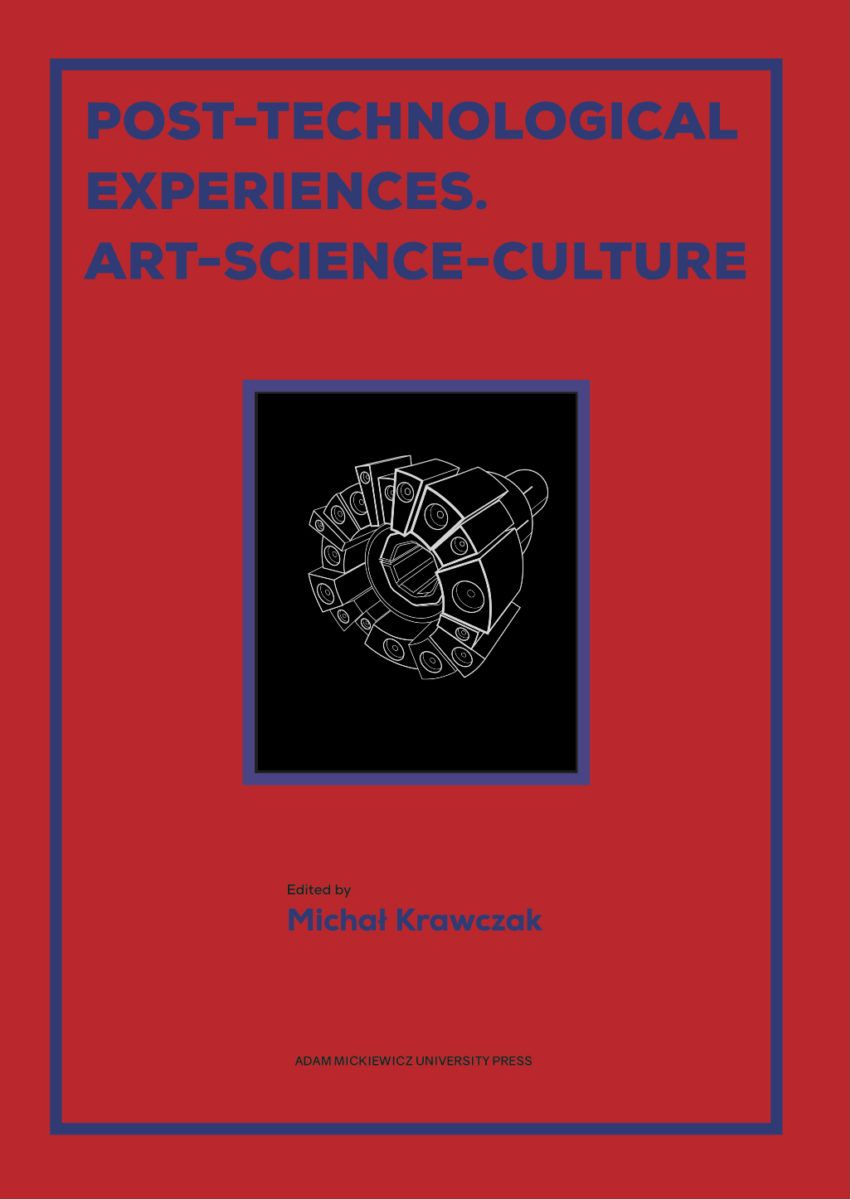 Post-Technological Experiences. Art-Science-Culture